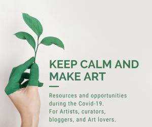open call, art during corona , keep calm and make art